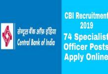 CBI Recruitment 2019 –74 Specialist Officer Posts Apply Online